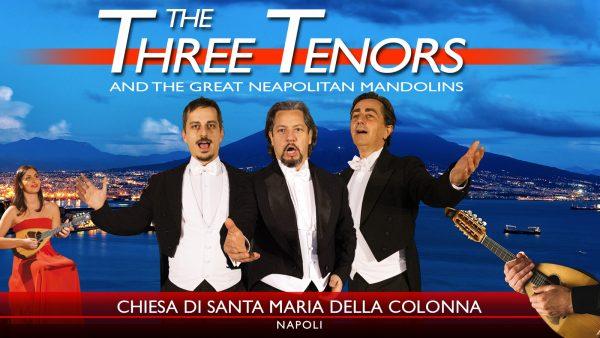 The Three Tenors in Naples Santa Maria della Colonna